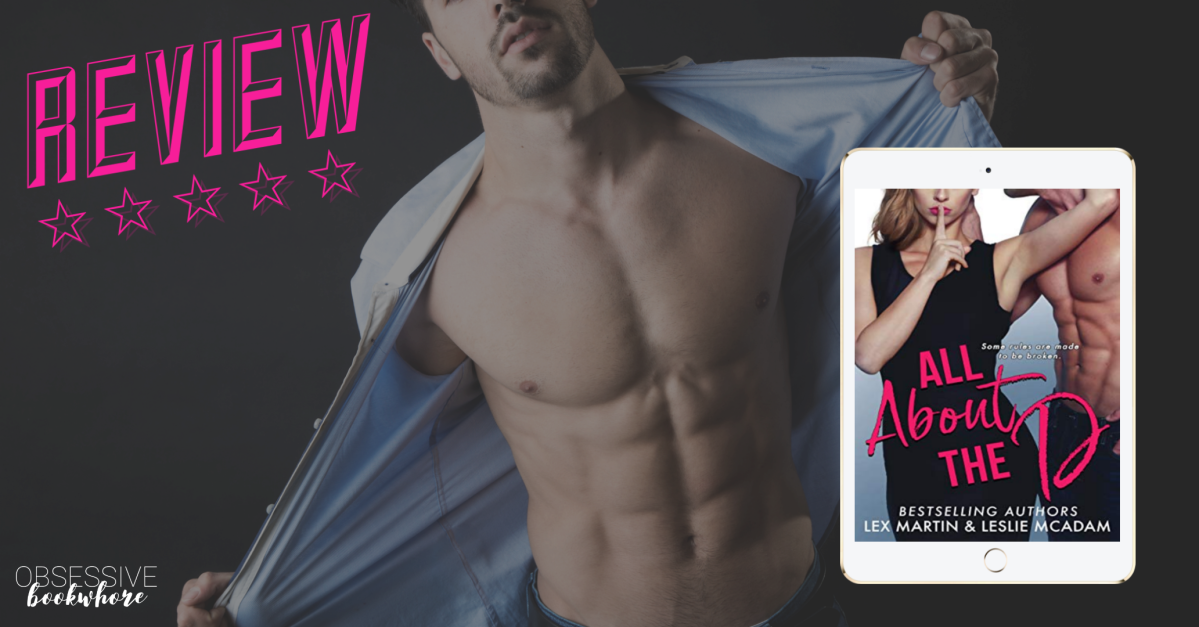 Review: All About The D by Lex Martin and LeslieMcAdam